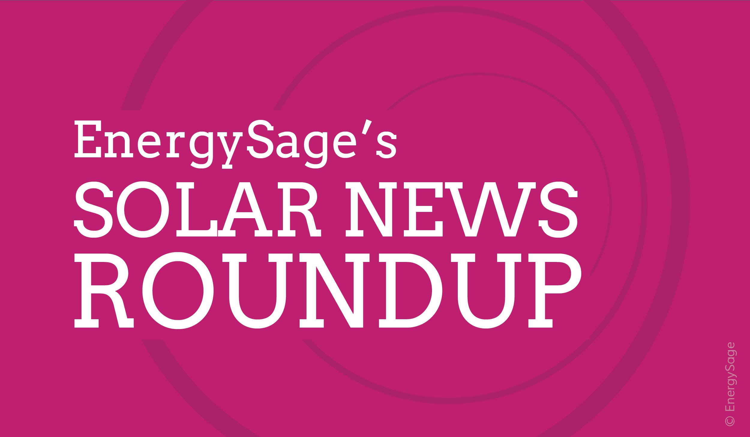 EnergySage Solar News Roundup