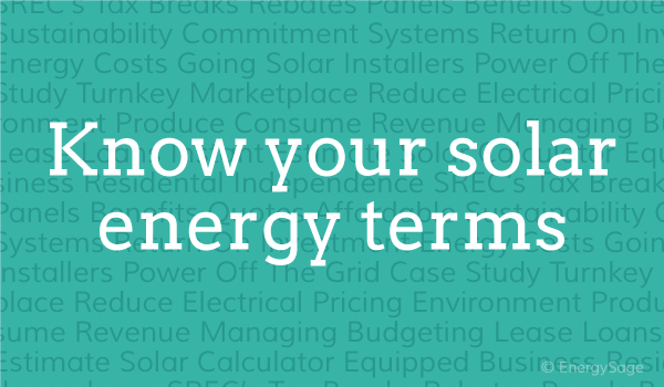 solar energy terms and solar panel terminology energysage