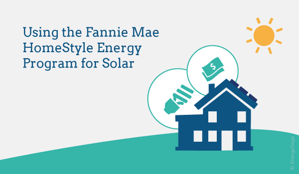 Fannie Mae HomeStyle Energy Mortgage for Solar