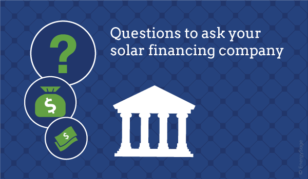 questions to ask your solar financing company EnergySage