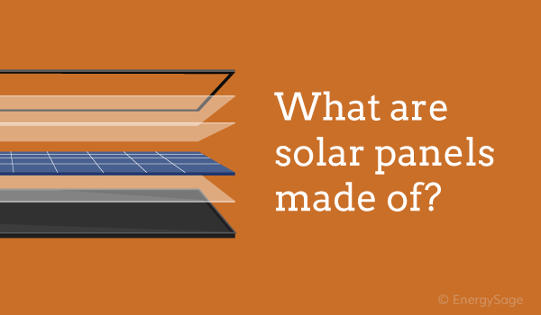 How Are Solar Panels Made And What Are They Made Of