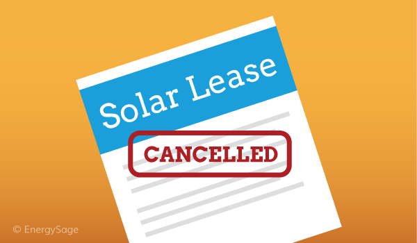 Cancelling A Solar Lease What You Need To Know Energysage